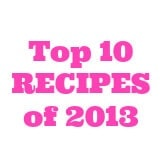 Top 10 Recipes of 2013 from www.thenovicechefblog.com
