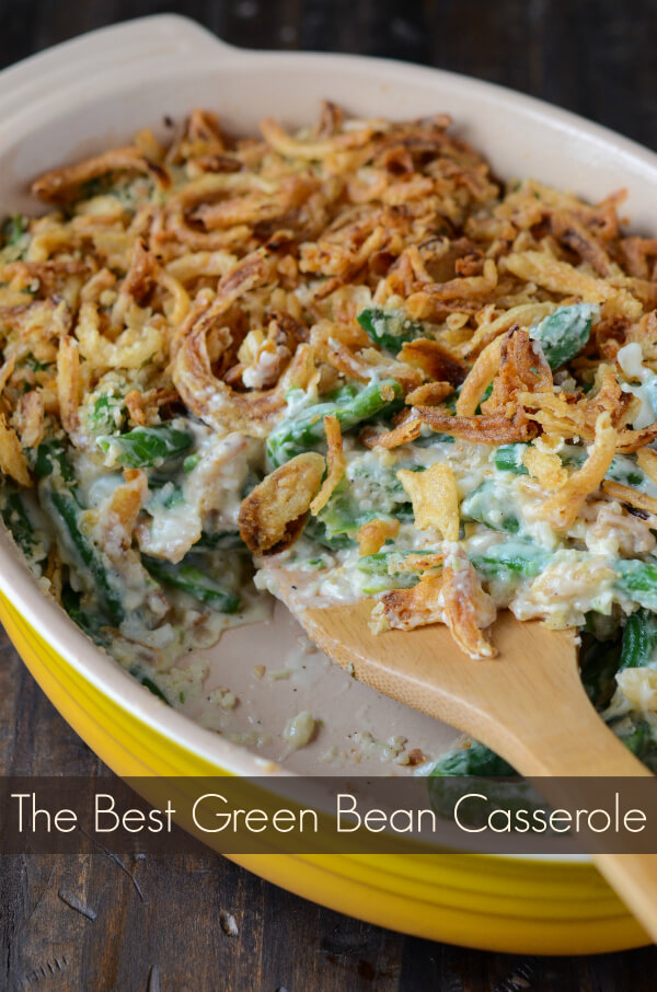 10 Must Make Thanksgiving Recipes: The Best Green Bean Casserole!