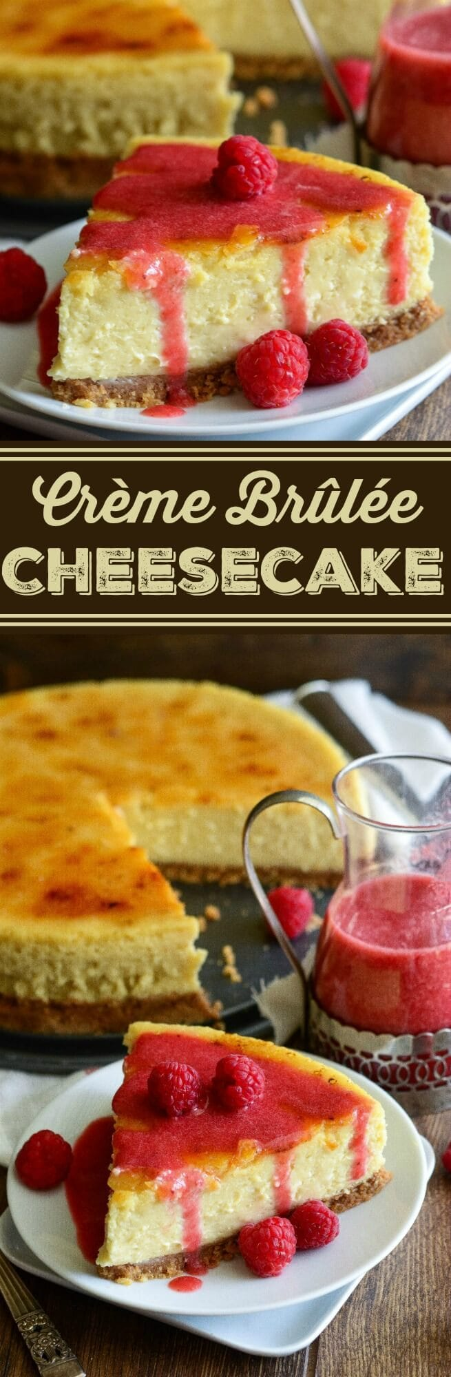 Crème Brûlée Cheesecake with Raspberry Sauce!